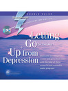 Letting Go of the Past + Up From Depression (MP3)